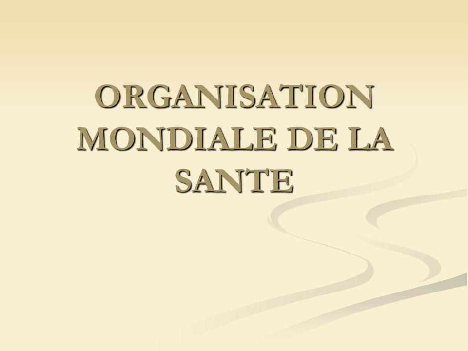 ORGANISATION MONDIALE DE LA SANTE