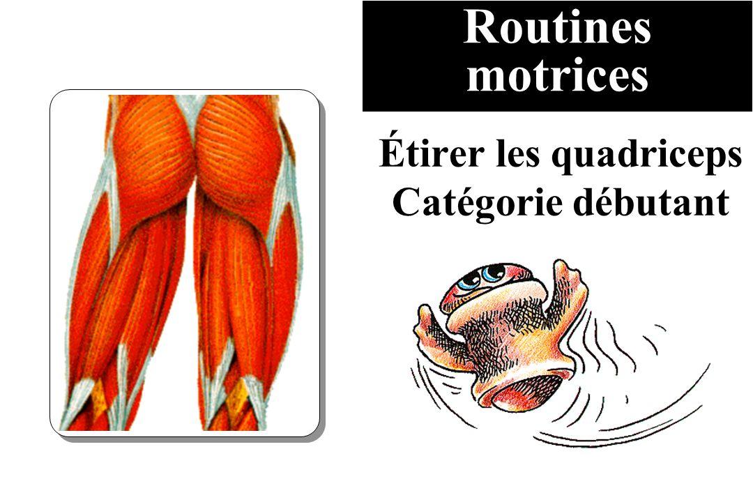 Routines motrices Étirer les quadriceps Catégorie débutant