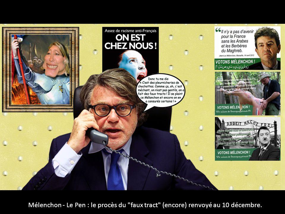 Mélenchon - Le Pen : le procès du faux tract (encore) renvoyé au 10 décembre.