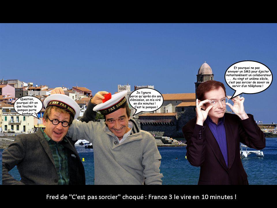 Fred de ''C'est pas sorcier'' choqué : France 3 le vire en 10 minutes !