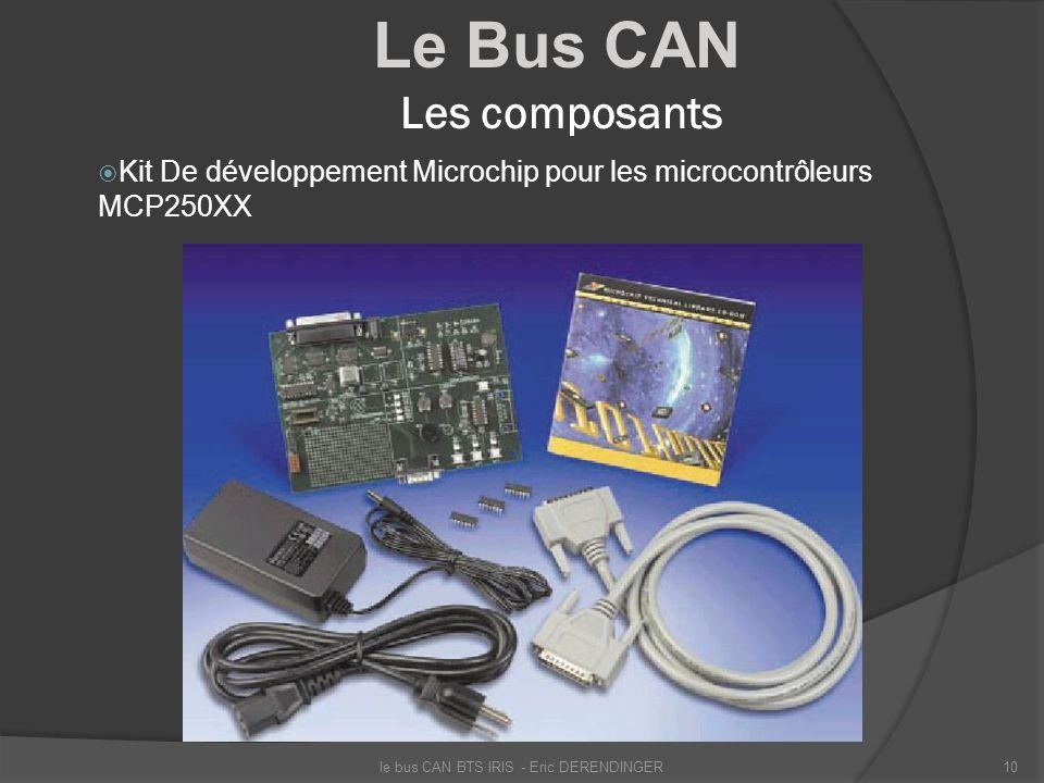 Le Bus CAN Les composants Kit De développement Microchip pour les microcontrôleurs MCP250XX le bus CAN BTS IRIS - Eric DERENDINGER10
