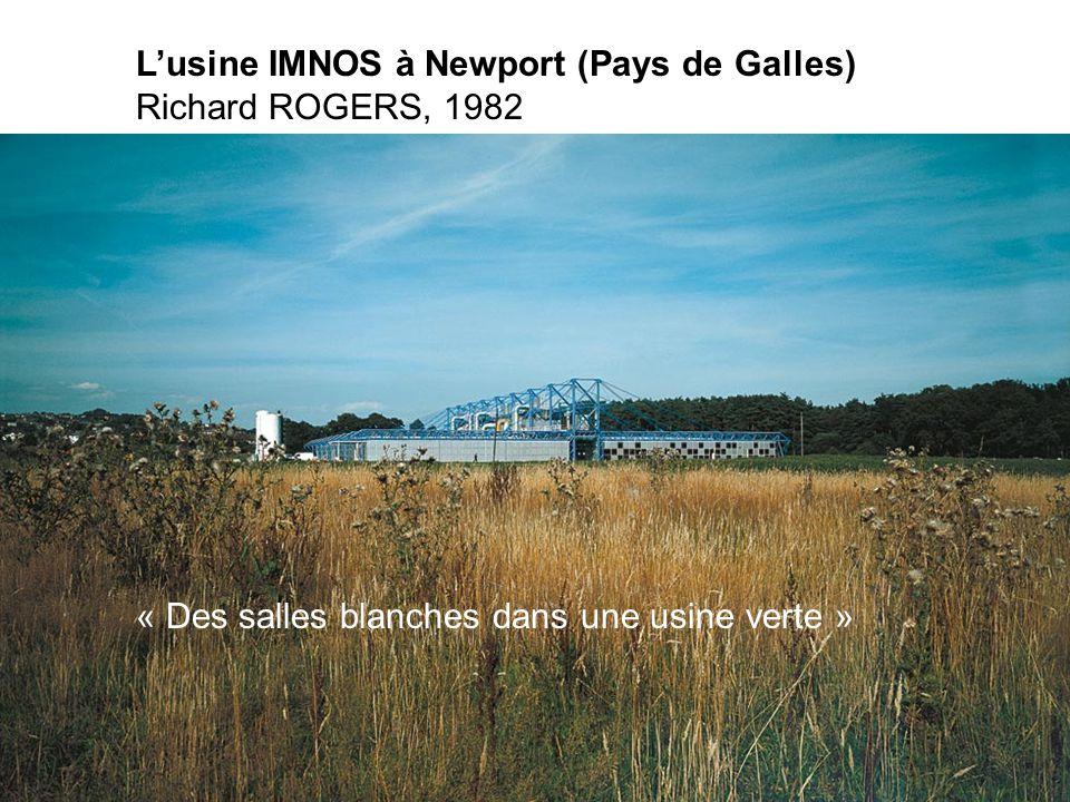 Lusine IMNOS à Newport (Pays de Galles) Richard ROGERS, 1982 « Des salles blanches dans une usine verte »