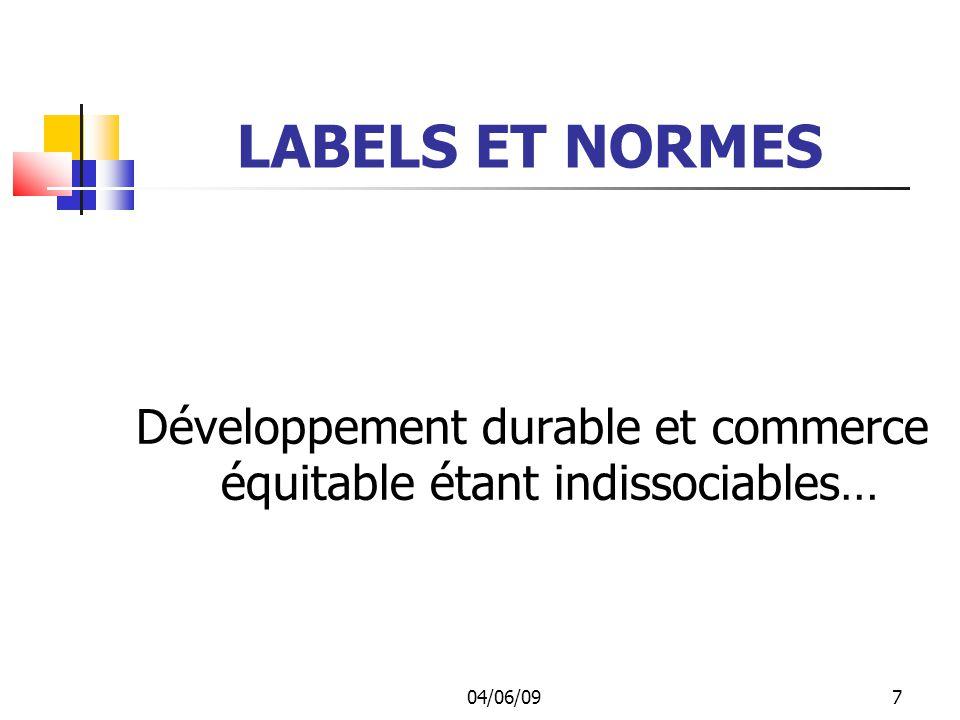 04/06/097 LABELS ET NORMES Développement durable et commerce équitable étant indissociables…