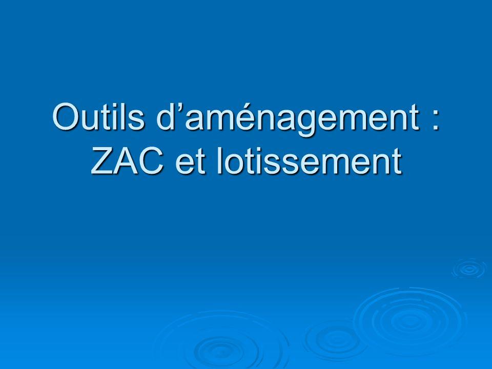 Outils daménagement : ZAC et lotissement