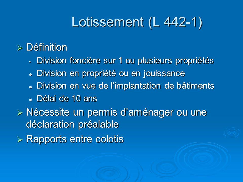 Lotissement (L 442-1) Définition Définition Division foncière sur 1 ou plusieurs propriétés Division foncière sur 1 ou plusieurs propriétés Division e