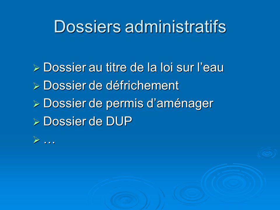 Dossiers administratifs Dossier au titre de la loi sur leau Dossier au titre de la loi sur leau Dossier de défrichement Dossier de défrichement Dossie