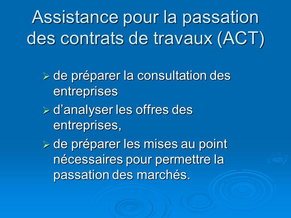Assistance pour la passation des contrats de travaux (ACT) de préparer la consultation des entreprises de préparer la consultation des entreprises dan