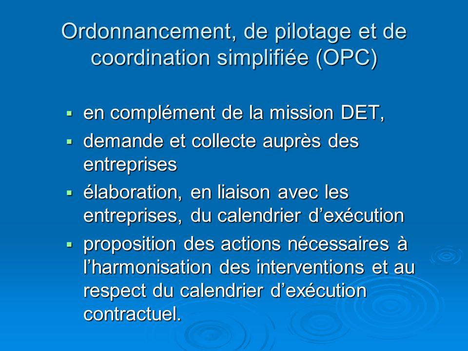 Ordonnancement, de pilotage et de coordination simplifiée (OPC) en complément de la mission DET, en complément de la mission DET, demande et collecte