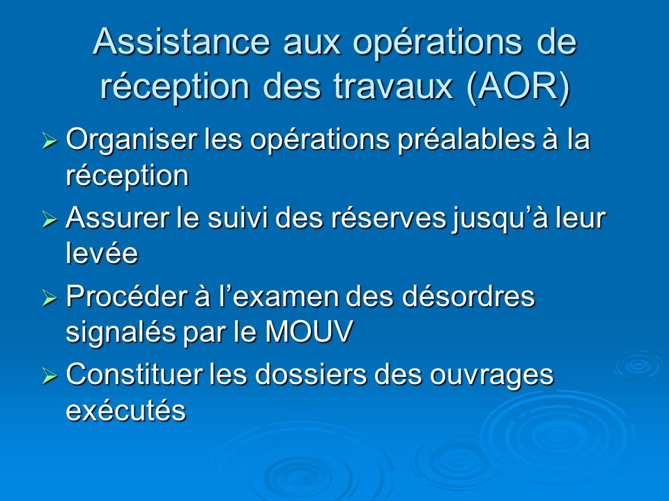 Assistance aux opérations de réception des travaux (AOR) Organiser les opérations préalables à la réception Organiser les opérations préalables à la r