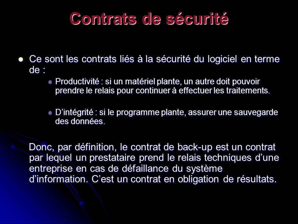 Contrats de sécurité Ce sont les contrats liés à la sécurité du logiciel en terme de : Ce sont les contrats liés à la sécurité du logiciel en terme de
