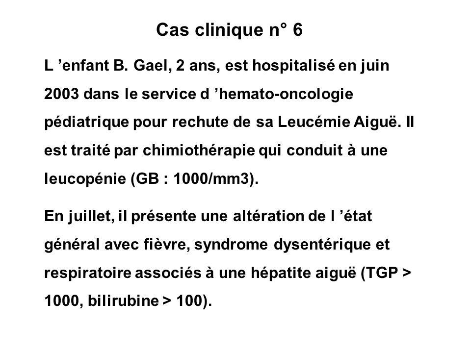 L enfant B. Gael, 2 ans, est hospitalisé en juin 2003 dans le service d hemato-oncologie pédiatrique pour rechute de sa Leucémie Aiguë. Il est traité