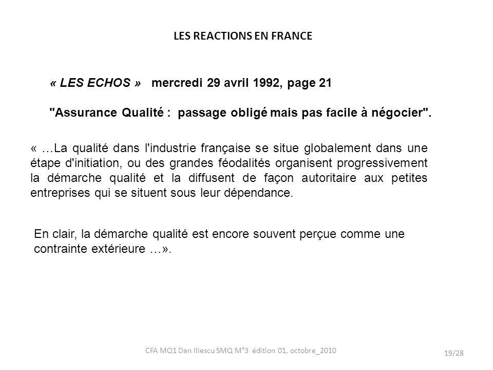 « …La qualité dans l'industrie française se situe globalement dans une étape d'initiation, ou des grandes féodalités organisent progressivement la dém