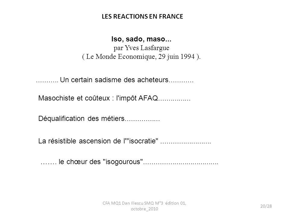20/28 CFA MQ1 Dan Iliescu SMQ M°3 édition 01, octobre_2010 Iso, sado, maso... par Yves Lasfargue ( Le Monde Economique, 29 juin 1994 )............ Un