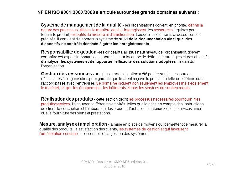 CFA MQ1 Dan Iliescu SMQ M°3 édition 01, octobre_2010 23/28 Système de management de la qualité - les organisations doivent, en priorité, définir la na