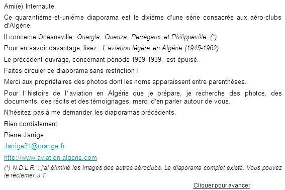Ami(e) Internaute, Ce quarantième-et-unième diaporama est le dixième dune série consacrée aux aéro-clubs dAlgérie. Il concerne Orléansville, Ouargla,