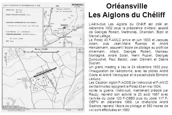 Orléansville Les Aiglons du Chéliff LAéro-club Les Aiglons du Chéliff est créé en décembre 1932 sous la présidence dAttard, assisté de Georges Robert,