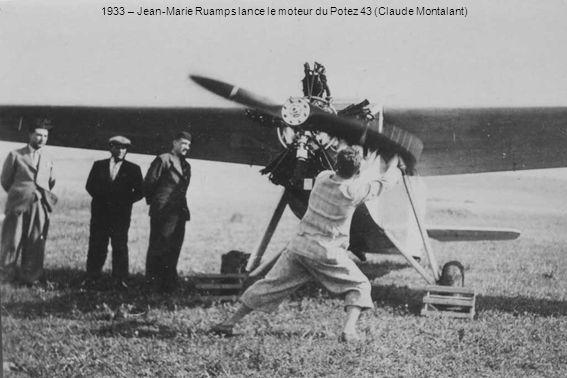 1933 – Jean-Marie Ruamps lance le moteur du Potez 43 (Claude Montalant)