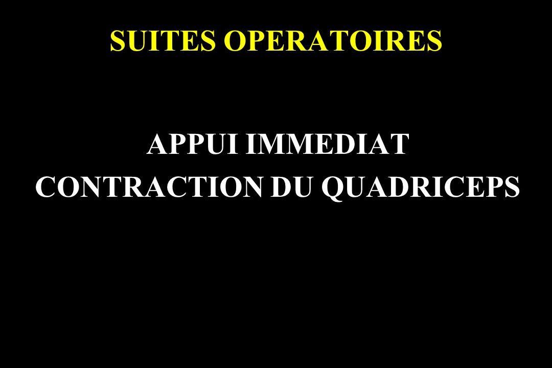 SUITES OPERATOIRES APPUI IMMEDIAT CONTRACTION DU QUADRICEPS