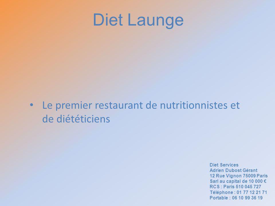 Le premier restaurant de nutritionnistes et de diététiciens Diet Services Adrien Dubost Gérant 12 Rue Vignon 75009 Paris Sarl au capital de 10 000 RCS