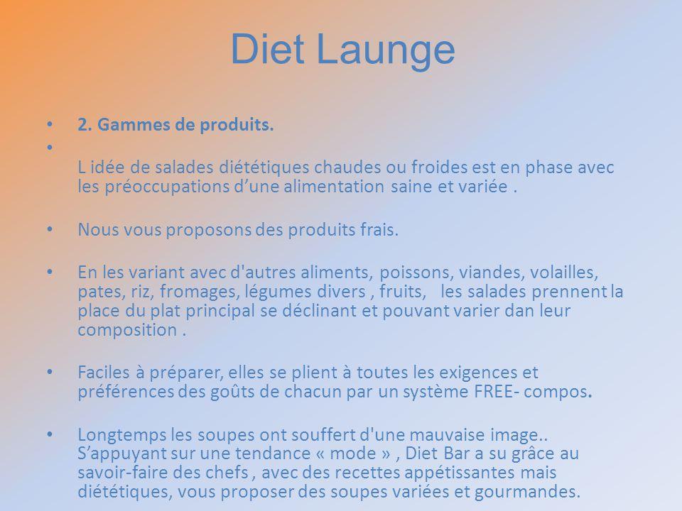 2. Gammes de produits. L idée de salades diététiques chaudes ou froides est en phase avec les préoccupations dune alimentation saine et variée. Nous v