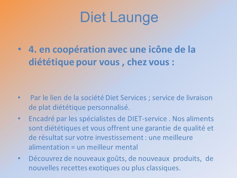 4. en coopération avec une icône de la diététique pour vous, chez vous : Par le lien de la société Diet Services ; service de livraison de plat diétét