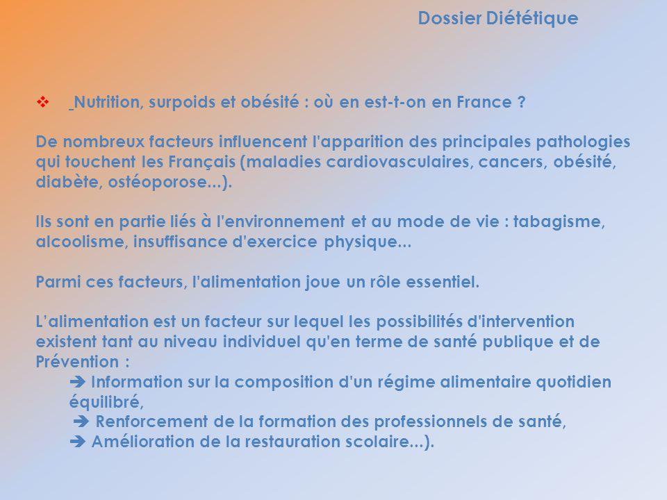 Dossier Diététique Nutrition, surpoids et obésité : où en est-t-on en France ? De nombreux facteurs influencent l'apparition des principales pathologi