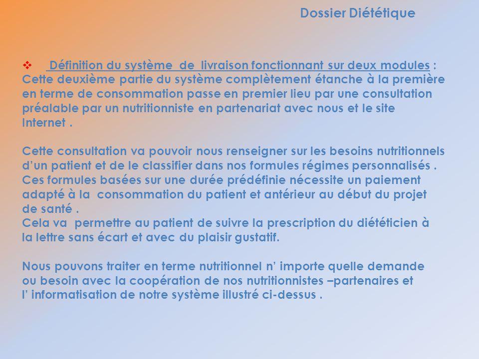 Dossier Diététique Définition du système de livraison fonctionnant sur deux modules : Cette deuxième partie du système complètement étanche à la premi