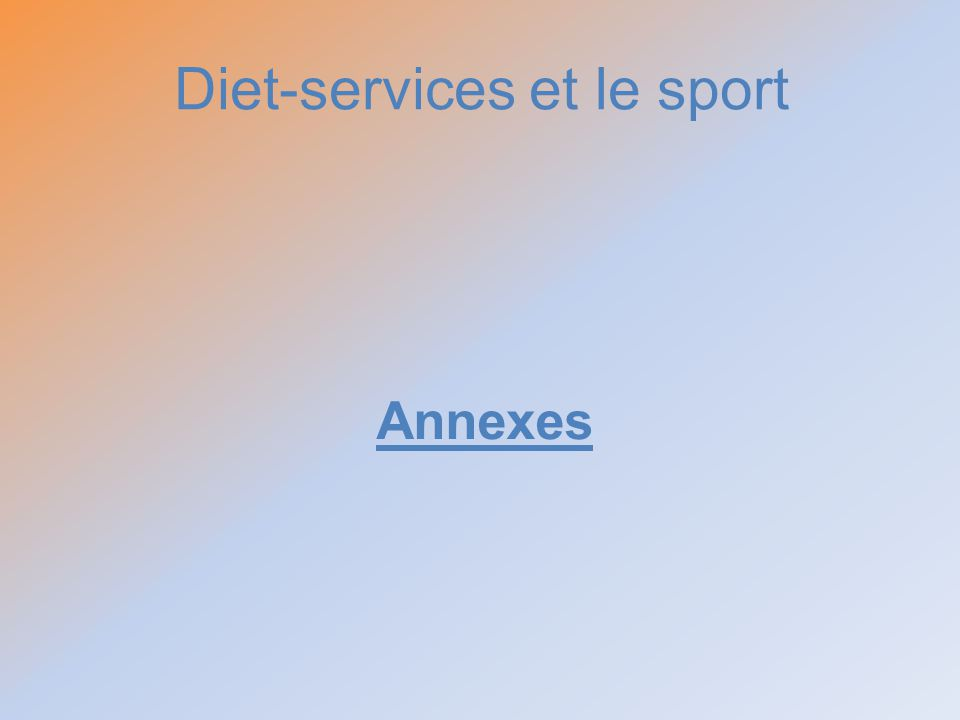 Diet-services et le sport Annexes