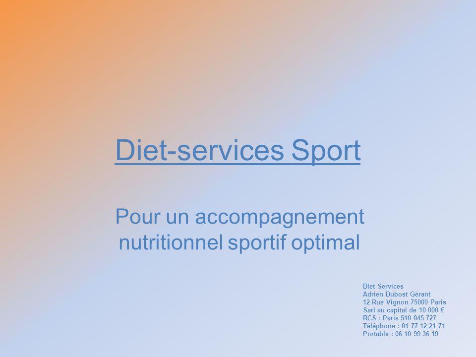 Diet-services Sport Pour un accompagnement nutritionnel sportif optimal Diet Services Adrien Dubost Gérant 12 Rue Vignon 75009 Paris Sarl au capital d