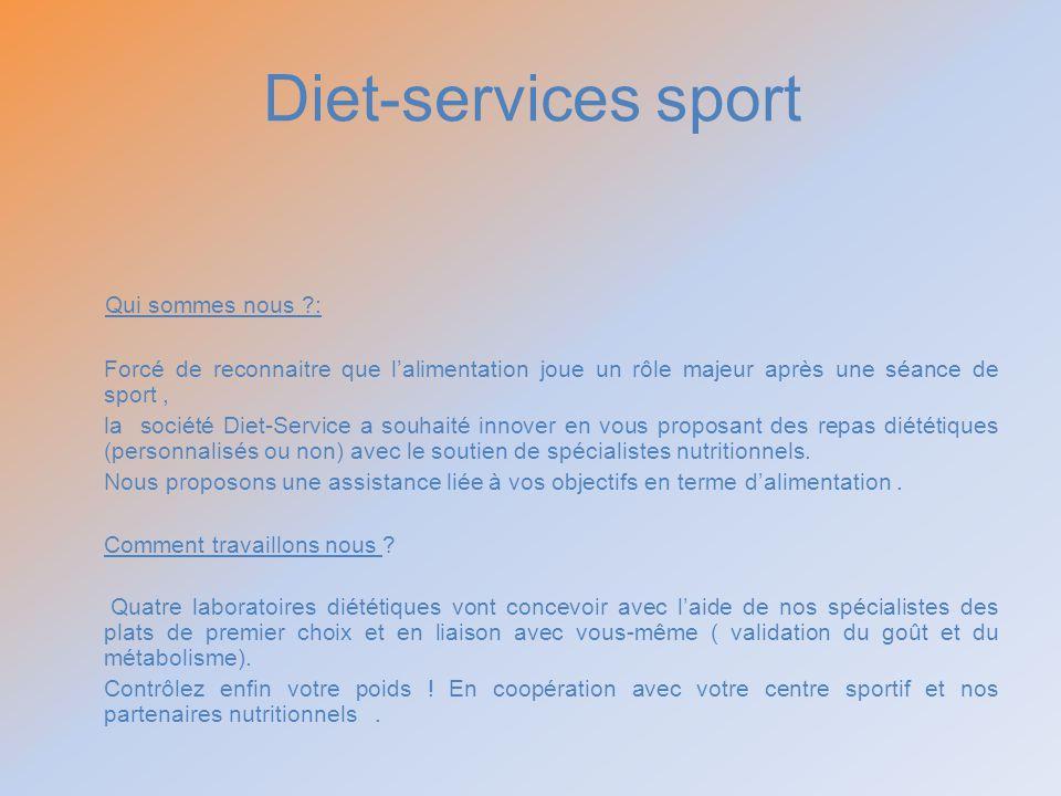 Diet-services sport Qui sommes nous ?: Forcé de reconnaitre que lalimentation joue un rôle majeur après une séance de sport, la société Diet-Service a