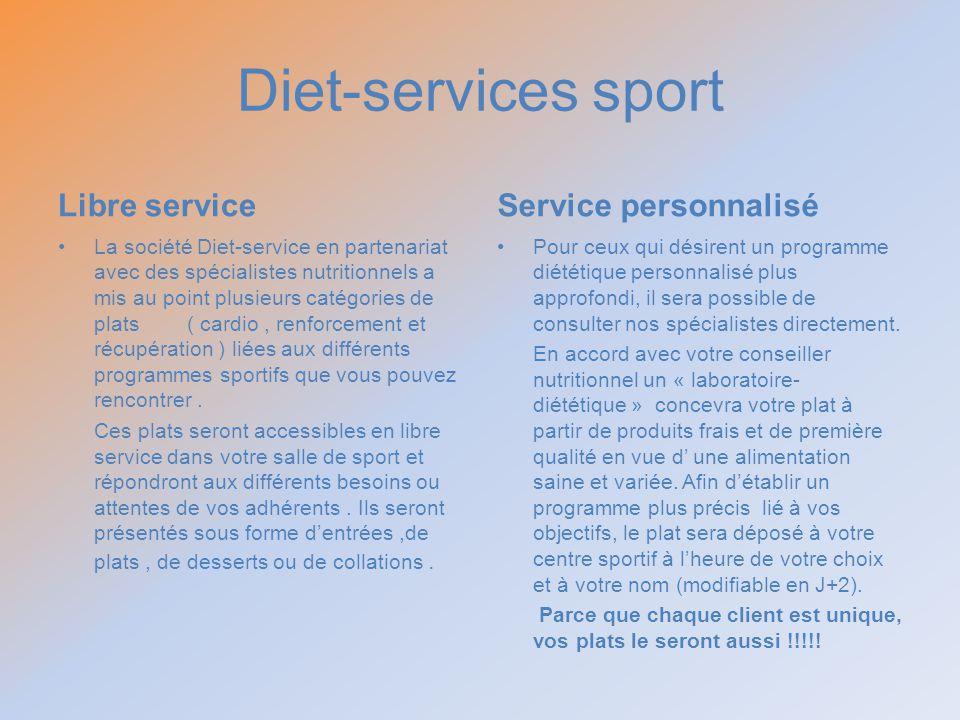 Diet-services sport Libre service La société Diet-service en partenariat avec des spécialistes nutritionnels a mis au point plusieurs catégories de pl