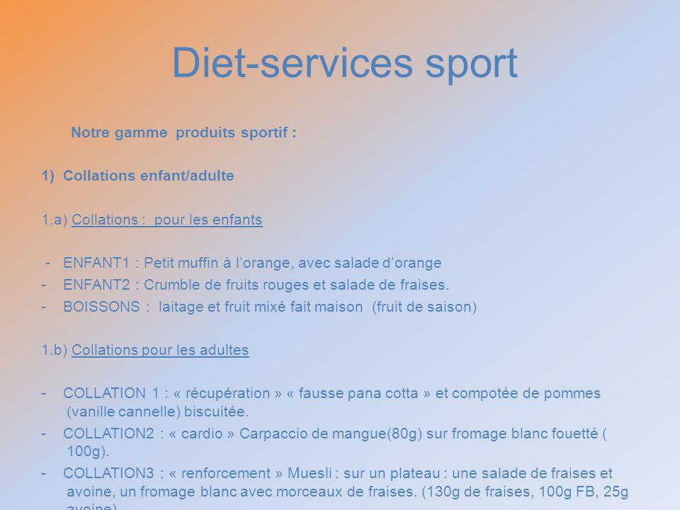 Diet-services sport Notre gamme produits sportif : 1) Collations enfant/adulte 1.a) Collations : pour les enfants - ENFANT1 : Petit muffin à lorange,