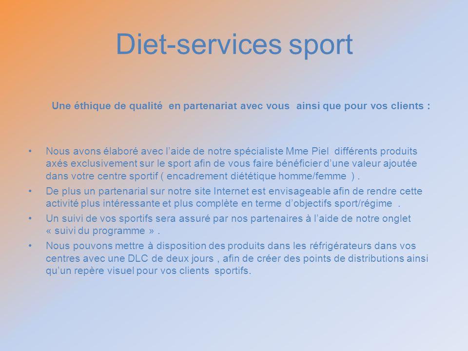 Diet-services sport Une éthique de qualité en partenariat avec vous ainsi que pour vos clients : Nous avons élaboré avec laide de notre spécialiste Mm