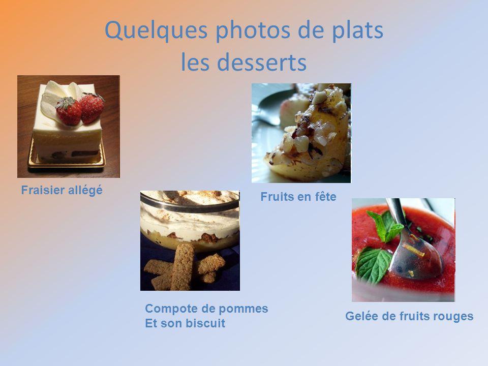 Quelques photos de plats les desserts Fraisier allégé Compote de pommes Et son biscuit Fruits en fête Gelée de fruits rouges