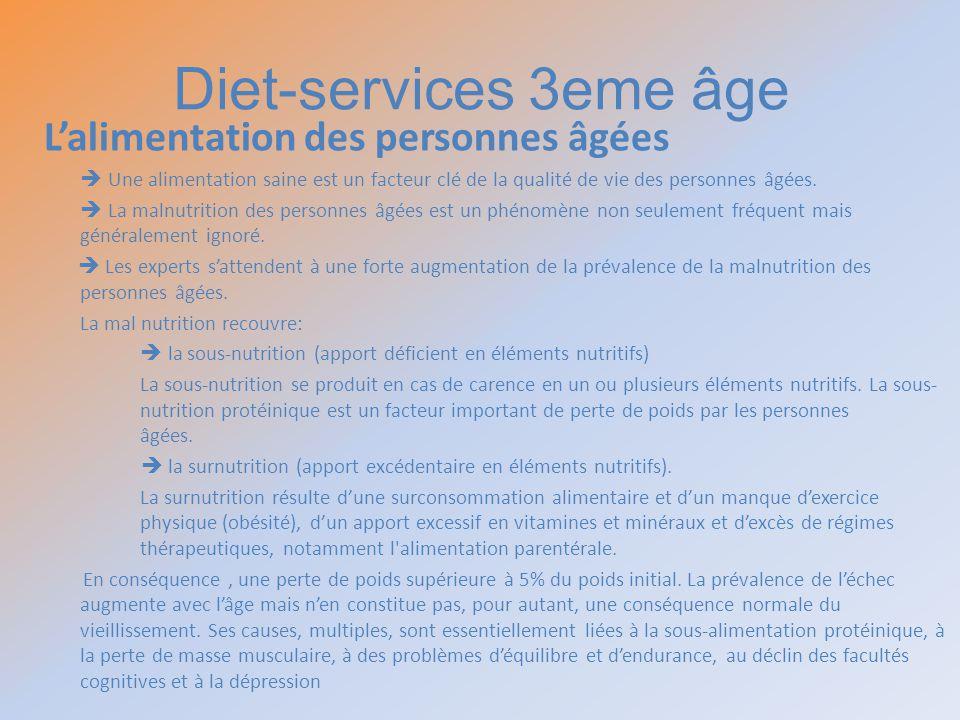 Diet-services 3eme âge Lalimentation des personnes âgées Une alimentation saine est un facteur clé de la qualité de vie des personnes âgées. La malnut