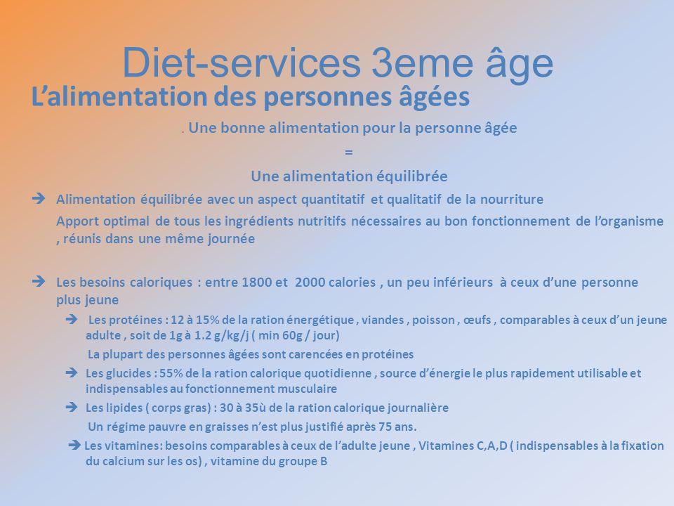 Diet-services 3eme âge Lalimentation des personnes âgées. Une bonne alimentation pour la personne âgée = Une alimentation équilibrée Alimentation équi