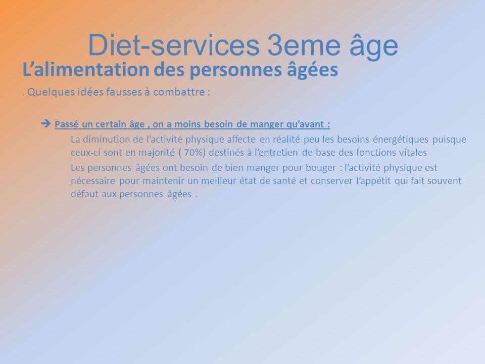 Diet-services 3eme âge Lalimentation des personnes âgées. Quelques idées fausses à combattre : Passé un certain âge, on a moins besoin de manger quava