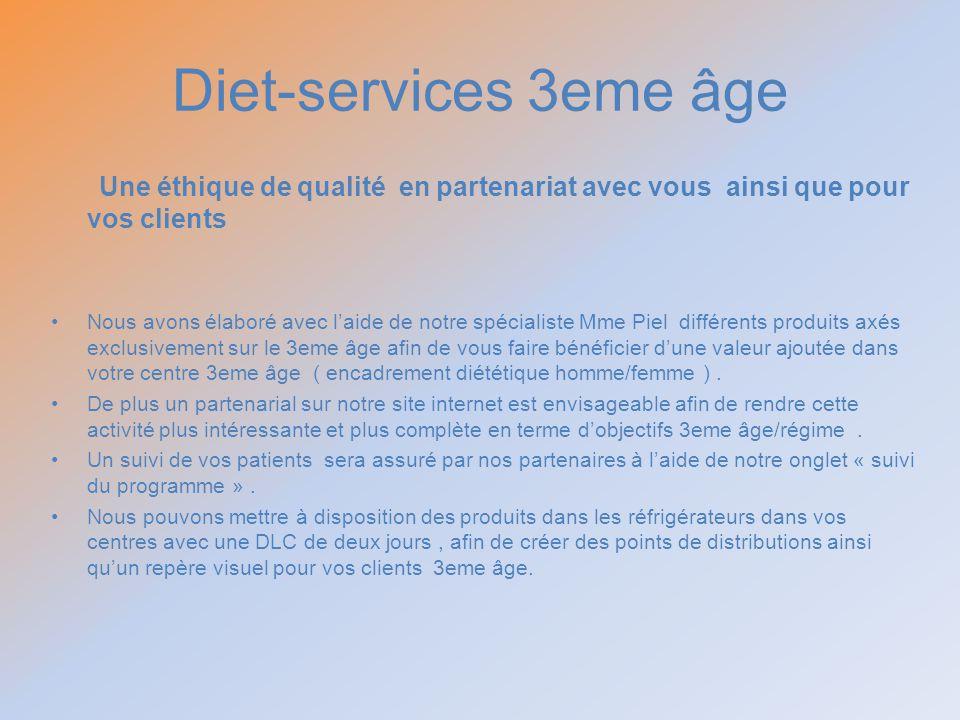 Diet-services 3eme âge Une éthique de qualité en partenariat avec vous ainsi que pour vos clients Nous avons élaboré avec laide de notre spécialiste M