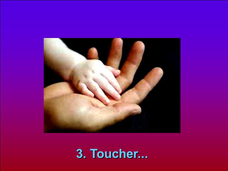 3. Toucher... 3. Toucher...