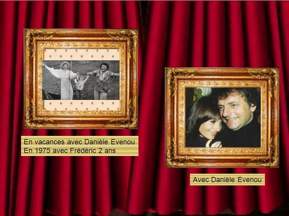 Avec Danièle Evenou En vacances avec Danièle Evenou En 1975 avec Frédéric 2 ans