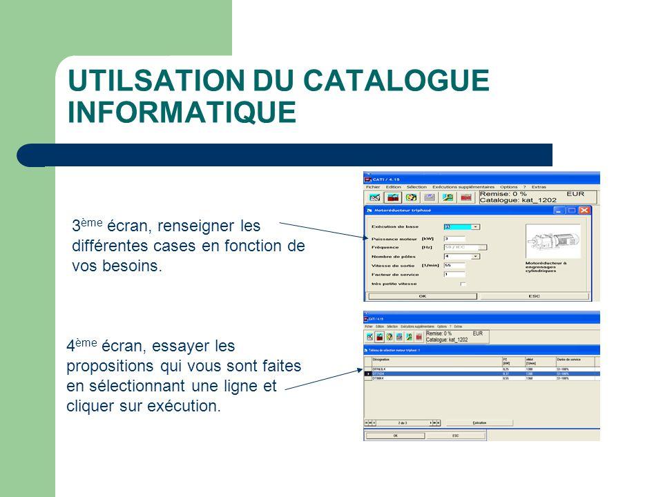 UTILSATION DU CATALOGUE INFORMATIQUE Sélectionner la ligne qui vous convient et cliquer sur ok.