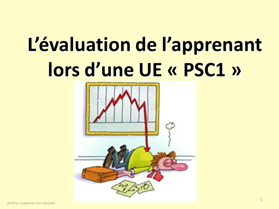 Lévaluation de lapprenant lors dune UE « PSC1 » 1 BNMPS- Académie d'Aix-Marseille