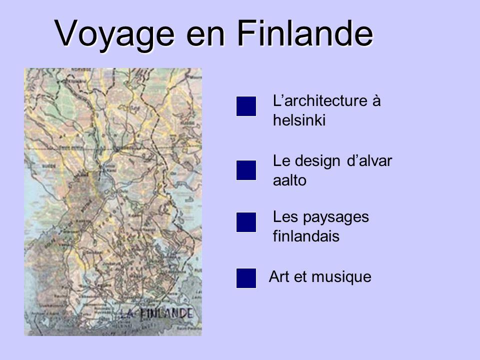 Voyage en Finlande Le design dalvar aalto Larchitecture à helsinki Art et musique Les paysages finlandais
