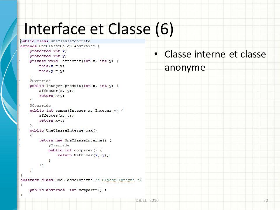 Interface et Classe (6) Classe interne et classe anonyme DJBEL- 201020
