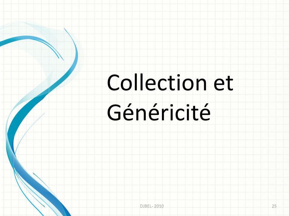 Collection et Généricité 25DJBEL- 2010