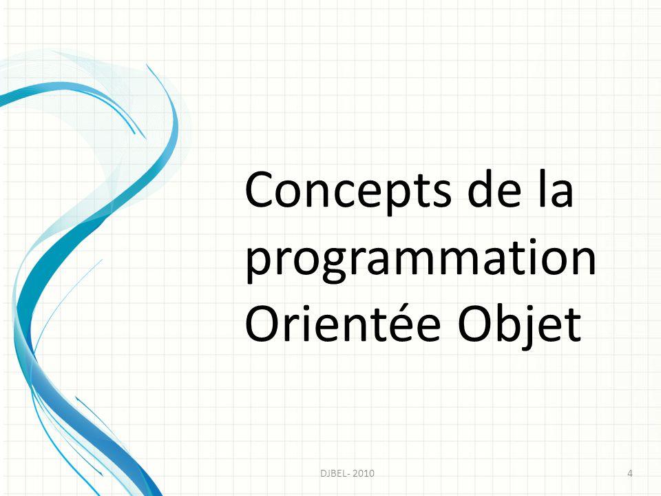 Concepts de la programmation Orientée Objet 4DJBEL- 2010