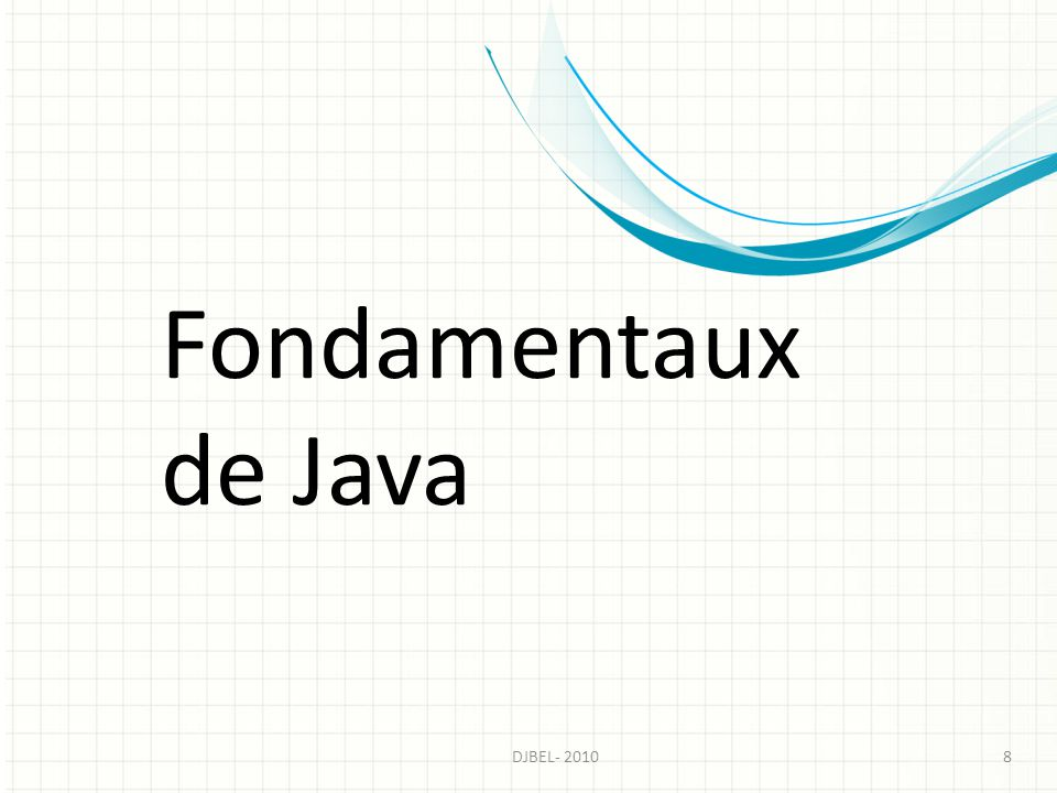 Fondamentaux de Java 8DJBEL- 2010