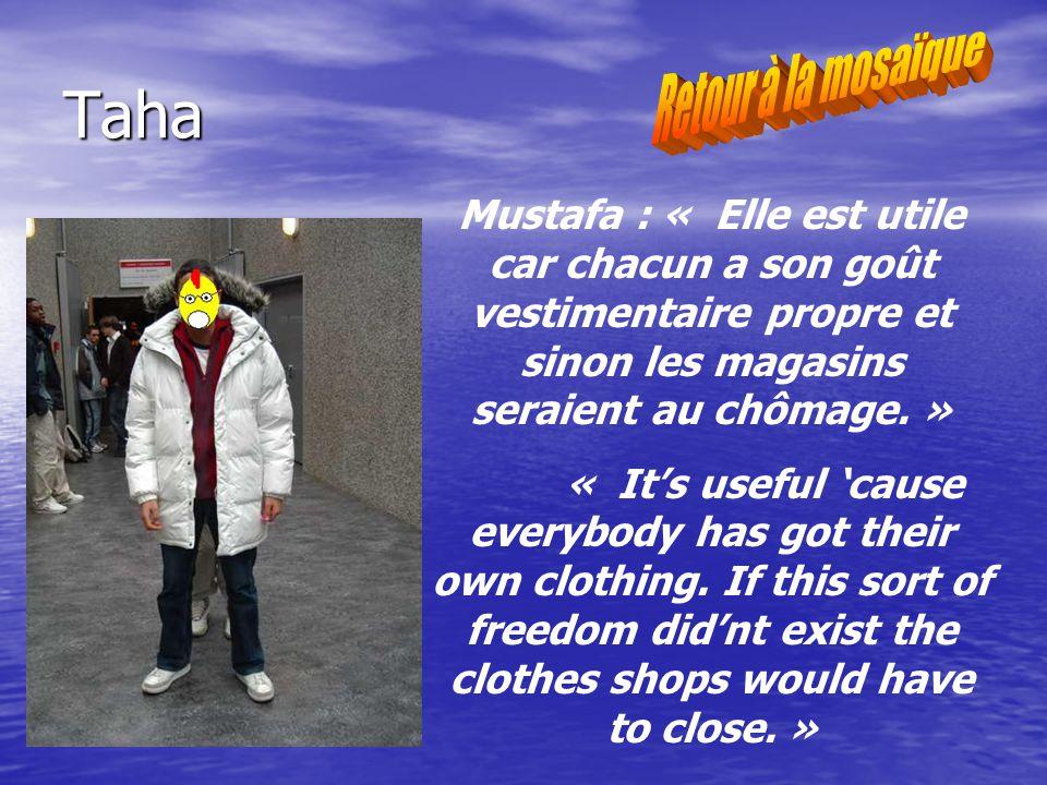 Taha Mustafa : « Elle est utile car chacun a son goût vestimentaire propre et sinon les magasins seraient au chômage.