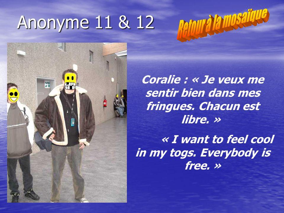 Anonyme 11 & 12 Coralie : « Je veux me sentir bien dans mes fringues.