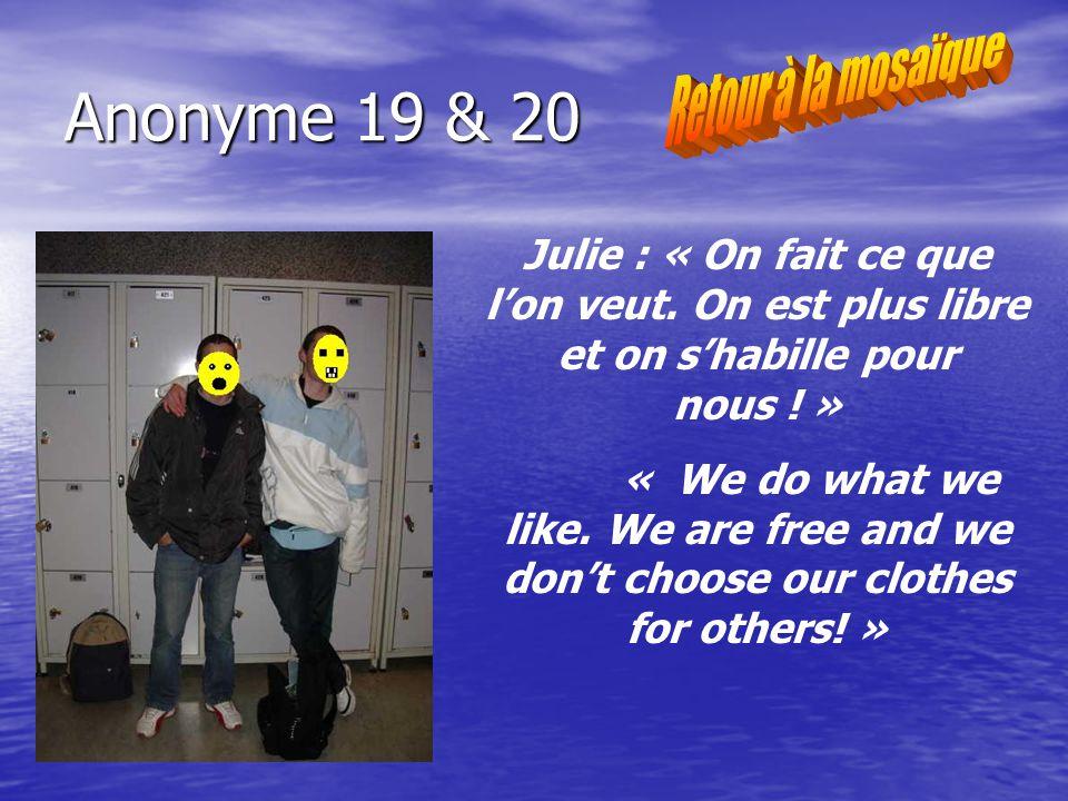Anonyme 19 & 20 Julie : « On fait ce que lon veut.